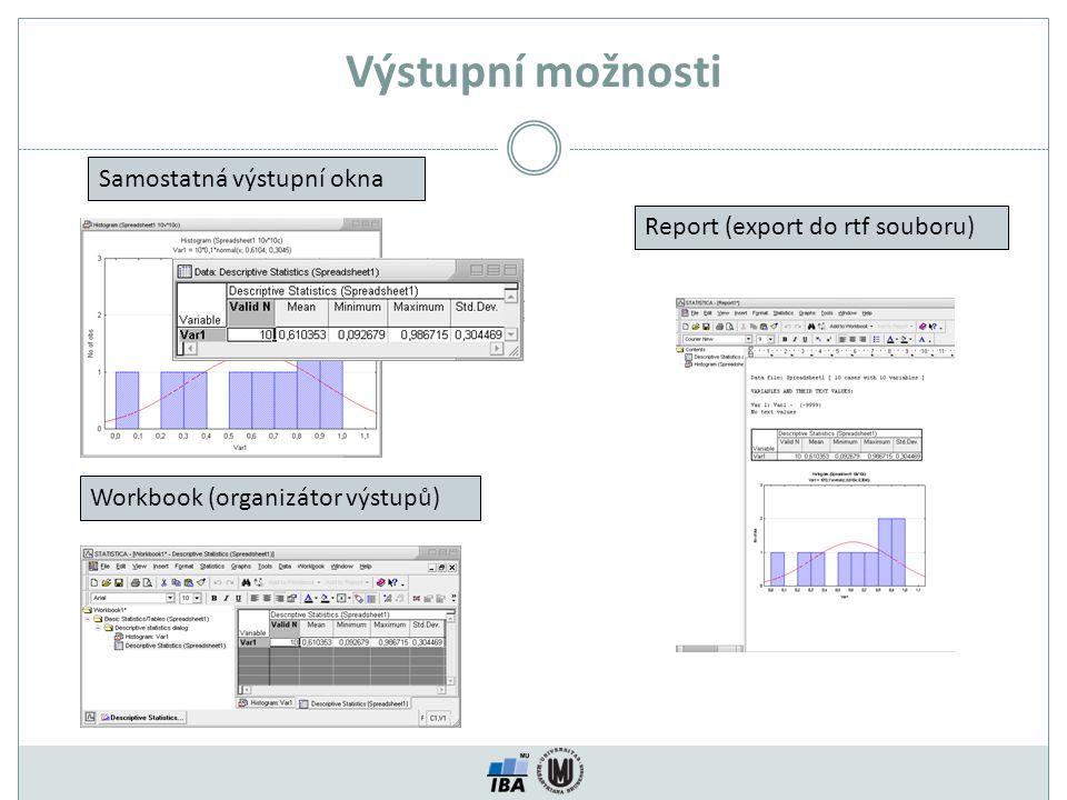 Nastavení programu Statistica XI (Spreadsheets) Význam kláves Enter a Tab v tabulce Maximální šířka sloupce Automatické přepočty vzorců po změně dat, vkládání pozadí dat a hlaviček, umožnění undo Standardní vzhled datové tabulky Extrapolace dat Zobrazení století, varování při nastaveném výběru nebo váhách dat Co s formátem při řazení Konverze textu na čísla Zobrazení kontextové nápovědy funkcí a varování při určité velikosti souboru