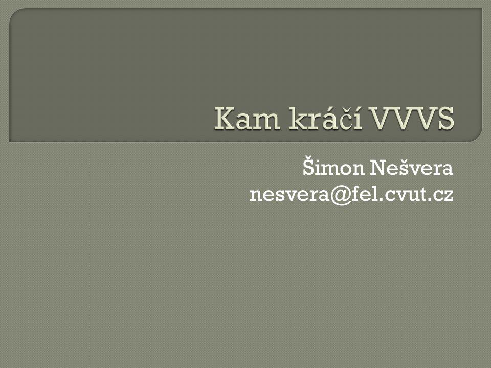 Šimon Nešvera nesvera@fel.cvut.cz