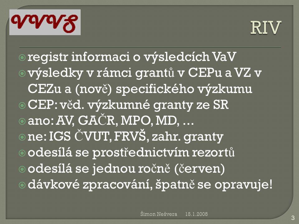  registr informaci o výsledcích VaV  výsledky v rámci grant ů v CEPu a VZ v CEZu a (nov ě ) specifického výzkumu  CEP: v ě d. výzkumné granty ze SR