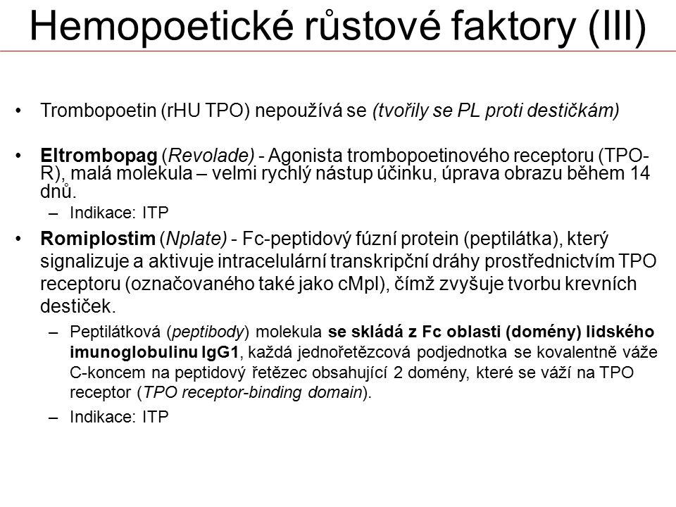 Hemopoetické růstové faktory (III) Trombopoetin (rHU TPO) nepoužívá se (tvořily se PL proti destičkám) Eltrombopag (Revolade) - Agonista trombopoetino
