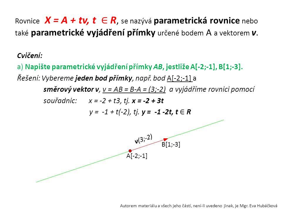 A[-2;-1] B[1;-3] v(3;-2) Autorem materiálu a všech jeho částí, není-li uvedeno jinak, je Mgr. Eva Hubáčková