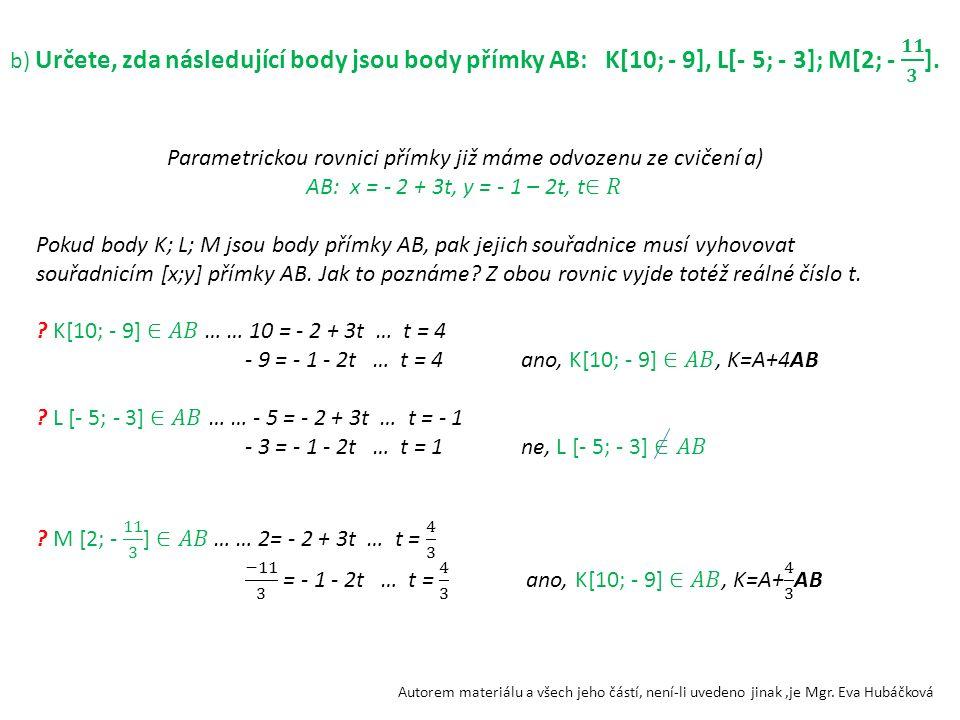 c) Vyjádřete parametrické vyjádření úsečky AB, polopřímky AB, polopřímky BA.