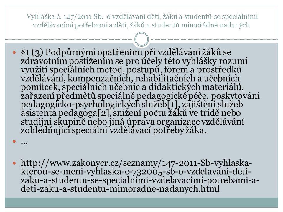 Vyhláška č. 147/2011 Sb. o vzdělávání dětí, žáků a studentů se speciálními vzdělávacími potřebami a dětí, žáků a studentů mimořádně nadaných §1 (3) Po