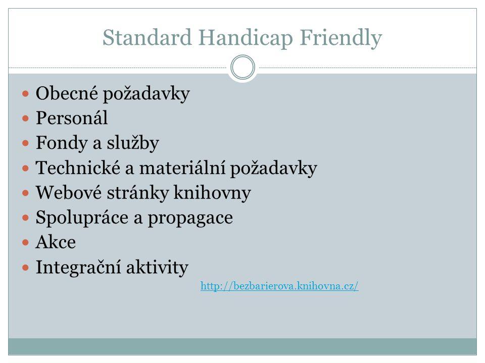 Standard Handicap Friendly Obecné požadavky Personál Fondy a služby Technické a materiální požadavky Webové stránky knihovny Spolupráce a propagace Ak