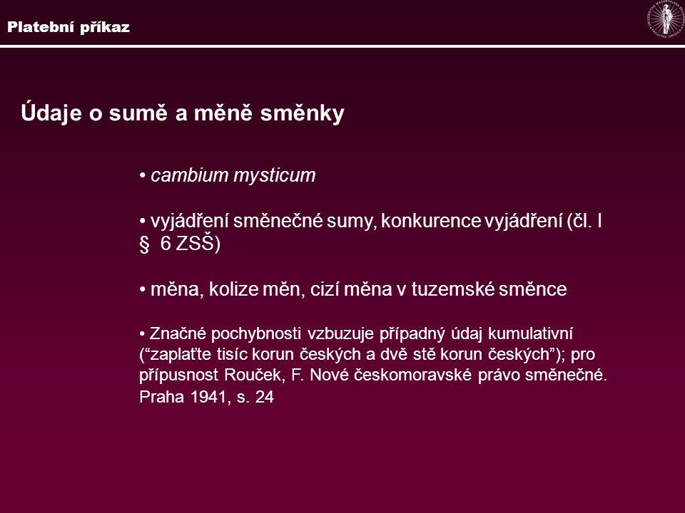 Údaje o sumě a měně směnky cambium mysticum vyjádření směnečné sumy, konkurence vyjádření (čl. I § 6 ZSŠ) měna, kolize měn, cizí měna v tuzemské směnc