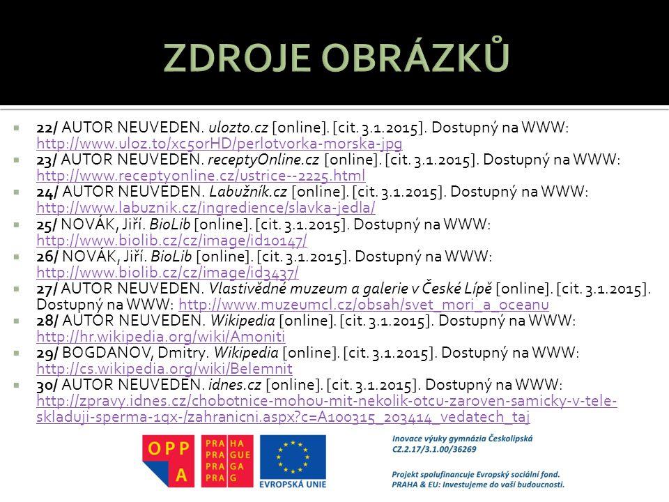  22/ AUTOR NEUVEDEN. ulozto.cz [online]. [cit. 3.1.2015]. Dostupný na WWW: http://www.uloz.to/xc5orHD/perlotvorka-morska-jpg http://www.uloz.to/xc5or
