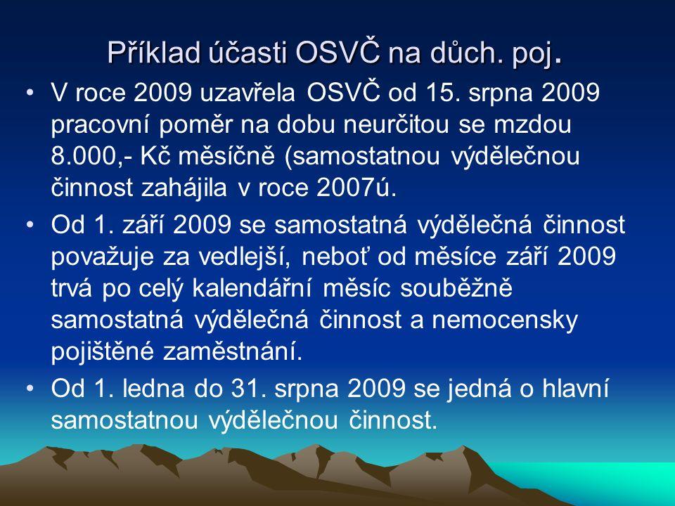 Příklad účasti OSVČ na důch. poj. V roce 2009 uzavřela OSVČ od 15.
