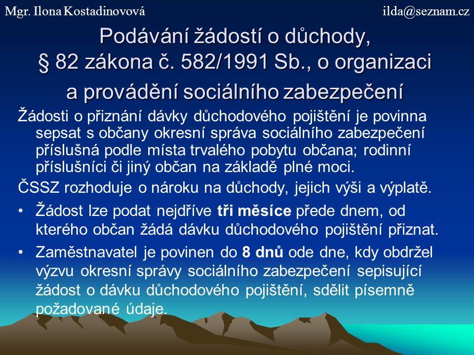 Podávání žádostí o důchody, § 82 zákona č.