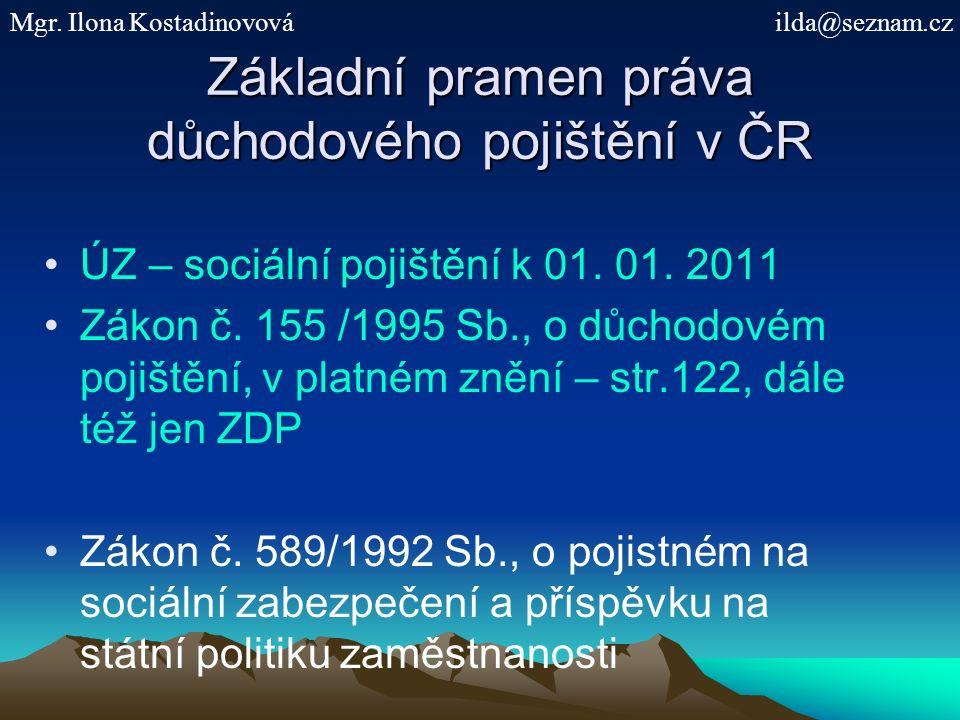 Základní pramen práva důchodového pojištění v ČR ÚZ – sociální pojištění k 01.
