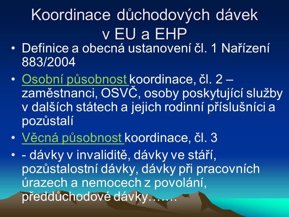 Koordinace důchodových dávek v EU a EHP Definice a obecná ustanovení čl.