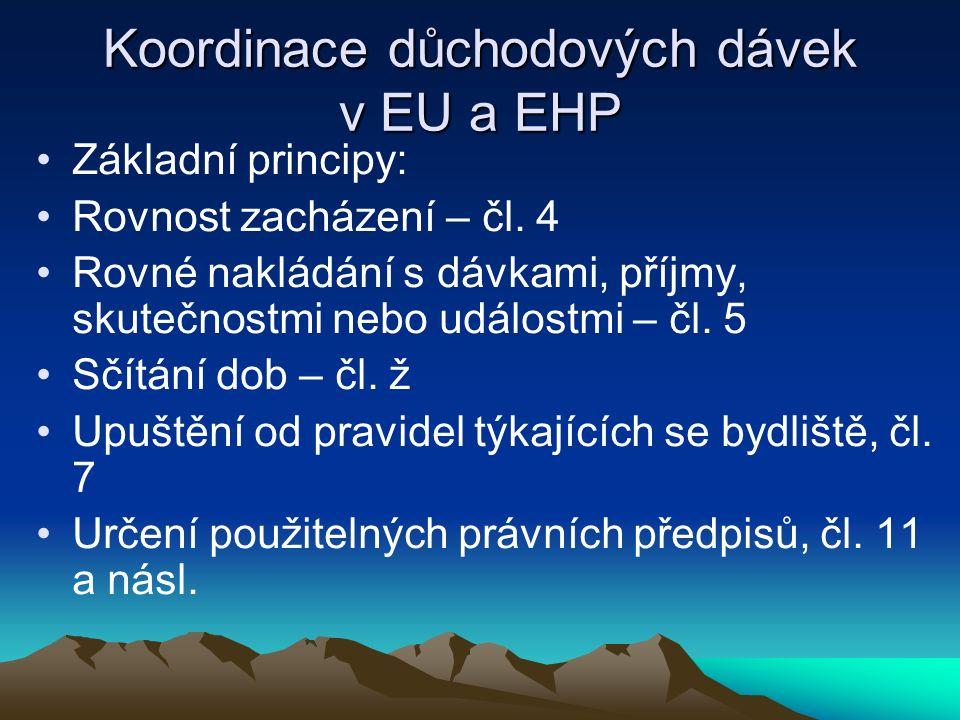 Koordinace důchodových dávek v EU a EHP Základní principy: Rovnost zacházení – čl.