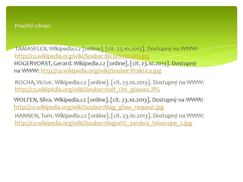 TAMASFLEX. Wikipedia.cz [online]. [cit. 23.10.2013]. Dostupný na WWW: http://cs.wikipedia.org/wiki/Soubor:BiconvexLens.jpg http://cs.wikipedia.org/wik