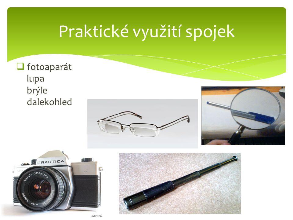  fotoaparát lupa brýle dalekohled Praktické využití spojek
