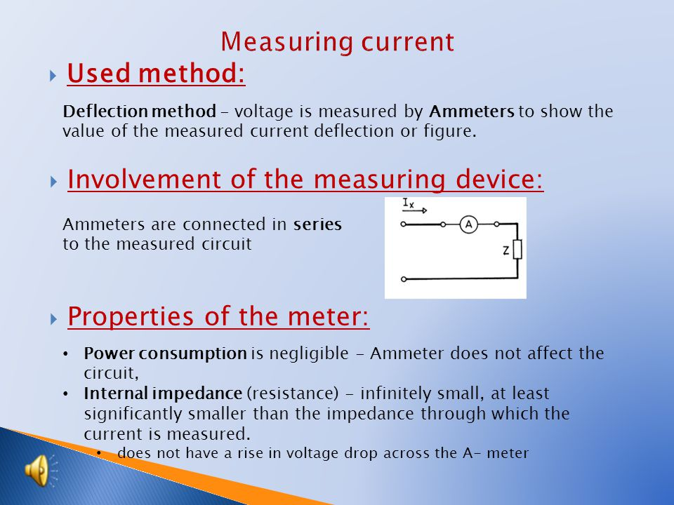  Change AC and DC current and voltage: Resistance - joined in series a)rheostat - large current consumption b)potentiometer – small current consumpti