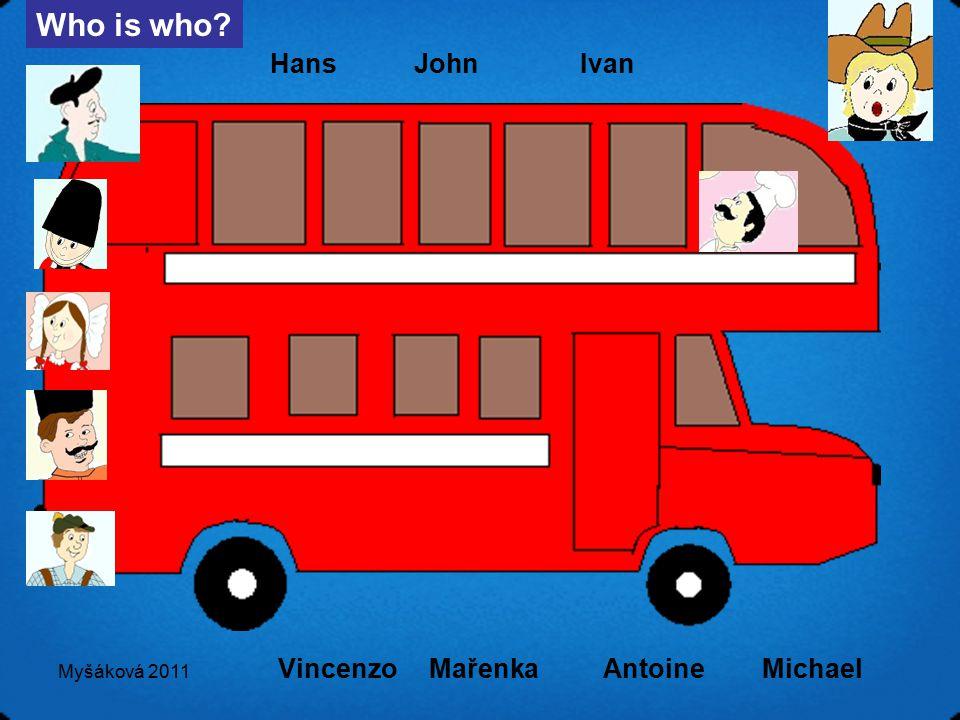 Myšáková 2011 Where are they from.10 Michael 1. England 2.