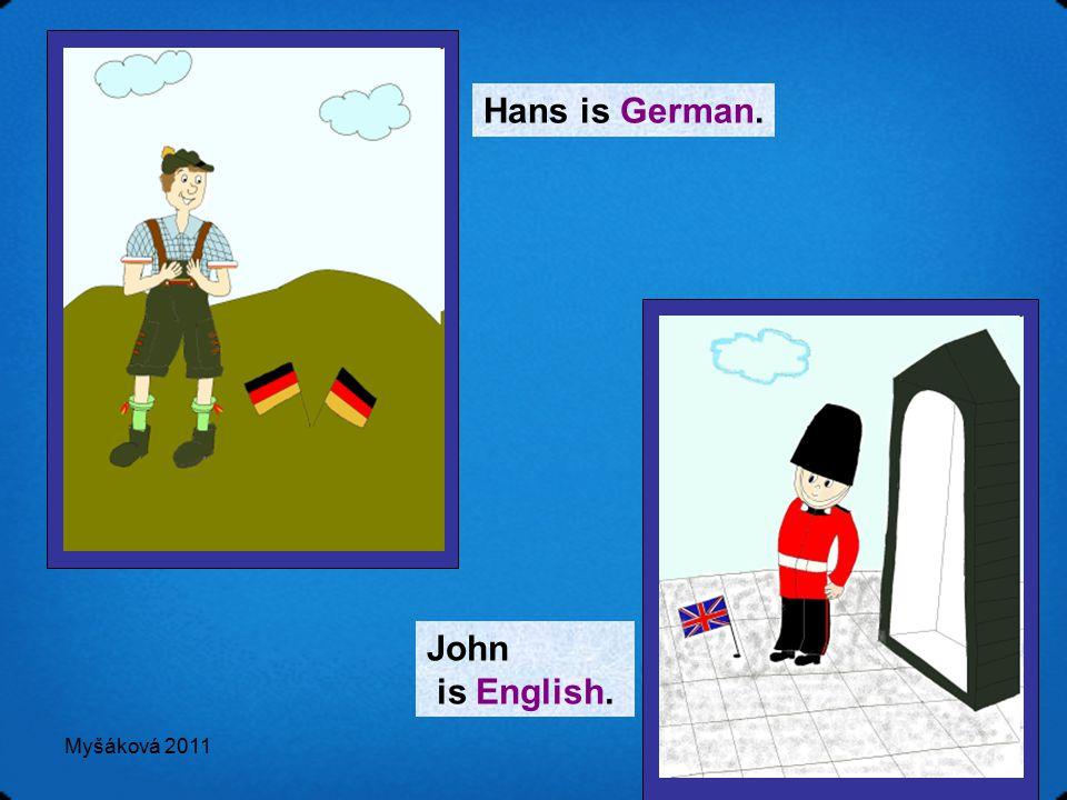 Myšáková 2011 Hans is German. John is English.