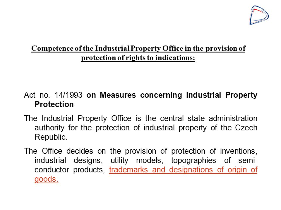 Competence of the Industrial Property Office in the provision of protection of rights to indications: Act no.