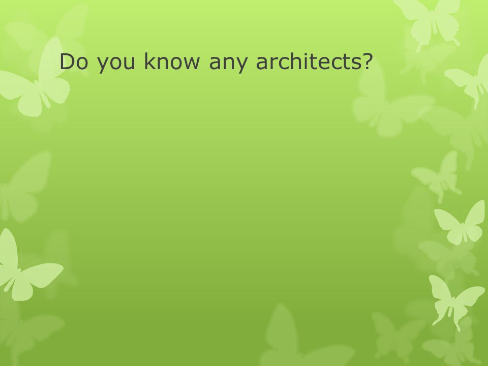 Do you know any architects