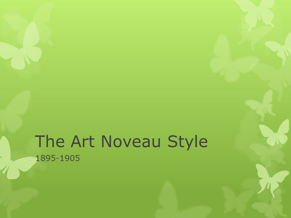 The Art Noveau Style 1895-1905