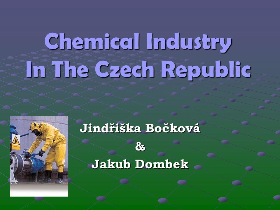 Chemical Industry In The Czech Republic Jindřiška Bočková & Jakub Dombek