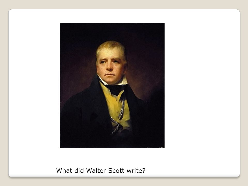 What did Walter Scott write?
