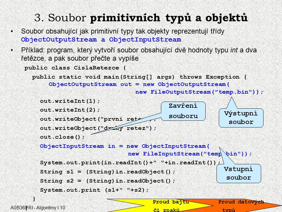 A0B36PRI - Algoritmy I 10 2. Soubor jako posloupnost primitivních typů Příklad: program, který vytvoří soubor obsahující 100 náhodných čísel typu doub