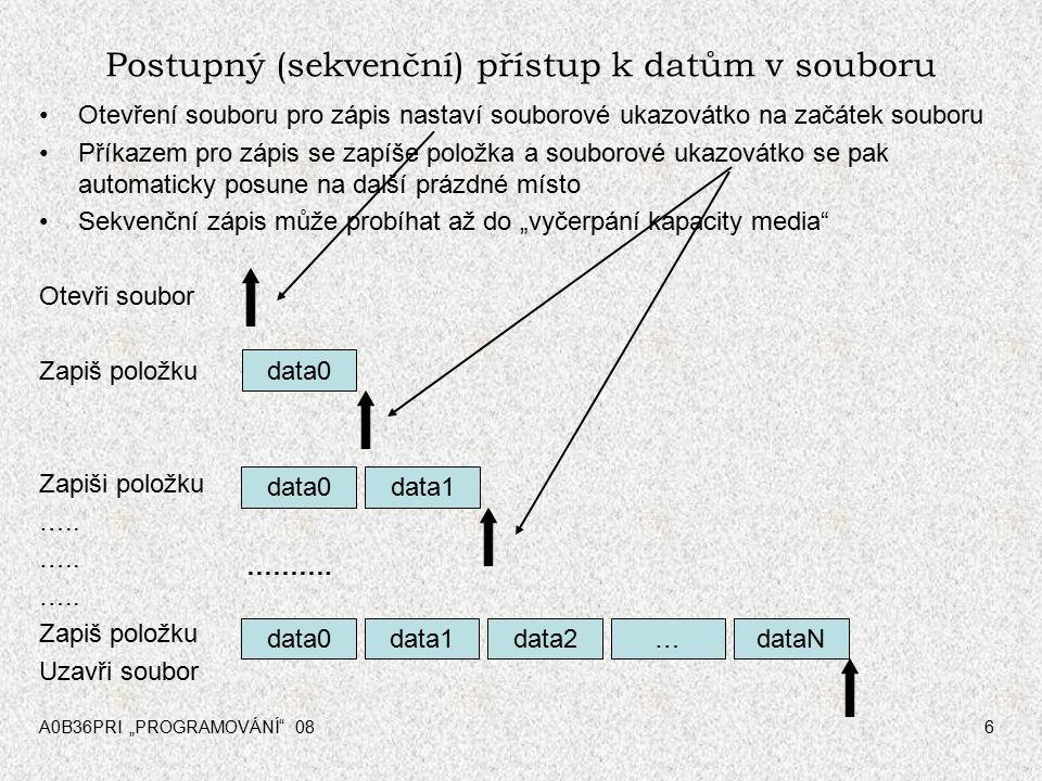 """A0B36PRI """"PROGRAMOVÁNÍ 086 Postupný (sekvenční) přístup k datům v souboru Otevření souboru pro zápis nastaví souborové ukazovátko na začátek souboru Příkazem pro zápis se zapíše položka a souborové ukazovátko se pak automaticky posune na další prázdné místo Sekvenční zápis může probíhat až do """"vyčerpání kapacity media Otevři soubor Zapiš položku Zapiši položku ….."""
