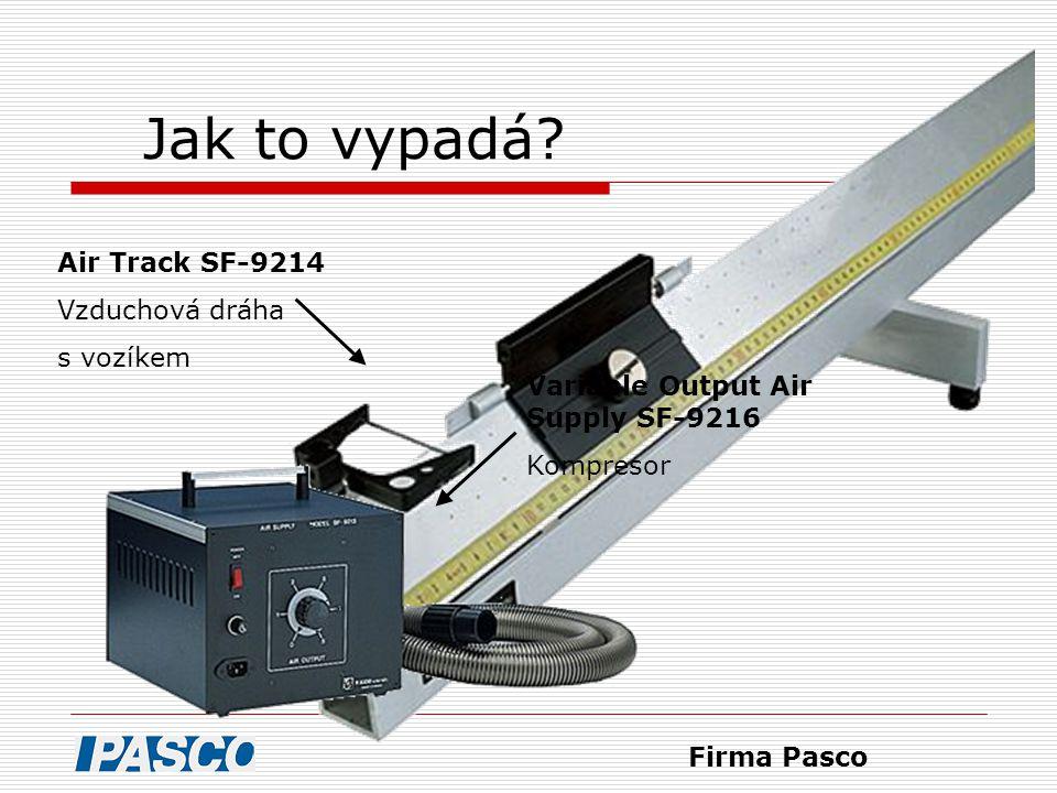 Jak to vypadá? Air Track SF-9214 Vzduchová dráha s vozíkem Variable Output Air Supply SF-9216 Kompresor Firma Pasco