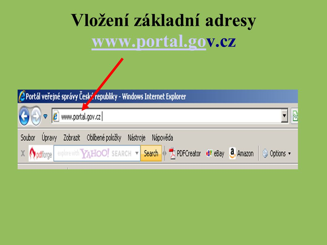 Vložení základní adresy www.portal.gov.cz www.portal.go