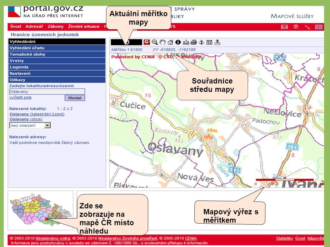 Zde se zobrazuje na mapě ČR místo náhledu Mapový výřez s měřítkem Aktuální měřítko mapy Souřadnice středu mapy