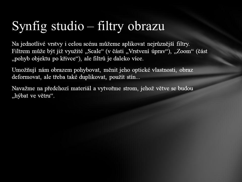 """Na jednotlivé vrstvy i celou scénu můžeme aplikovat nejrůznější filtry. Filtrem může být již využité """"Scale"""" (v části """"Vrstvení úprav""""), """"Zoom"""" (část"""