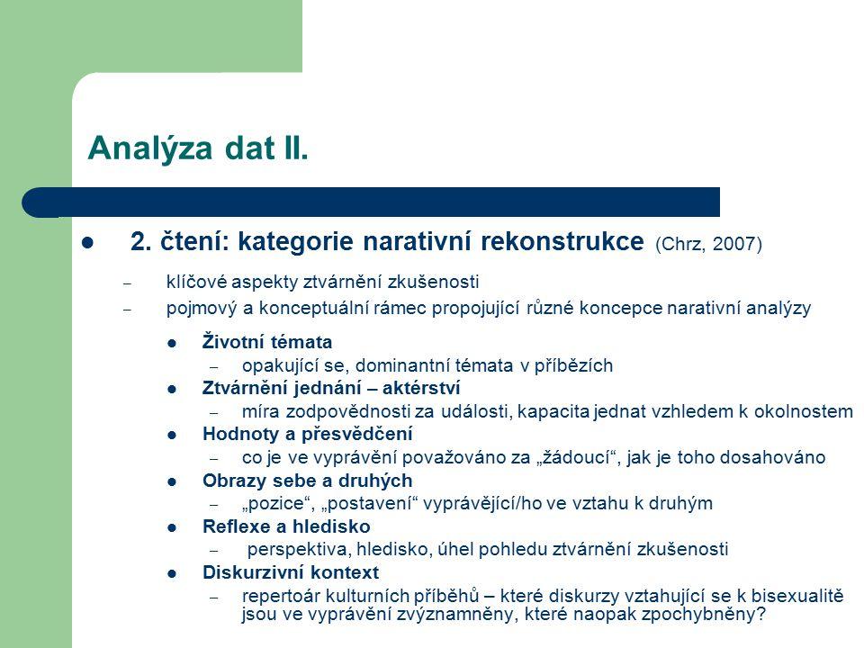 Analýza dat II. 2. čtení: kategorie narativní rekonstrukce (Chrz, 2007) – klíčové aspekty ztvárnění zkušenosti – pojmový a konceptuální rámec propojuj