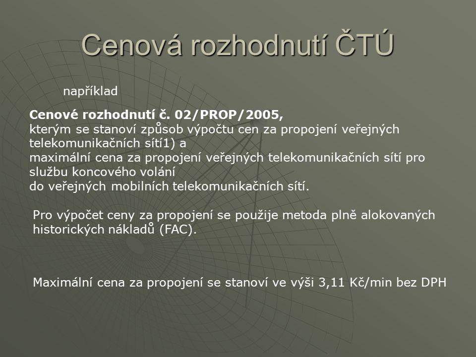 Cenová rozhodnutí ČTÚ Cenové rozhodnutí č. 02/PROP/2005, kterým se stanoví způsob výpočtu cen za propojení veřejných telekomunikačních sítí1) a maximá