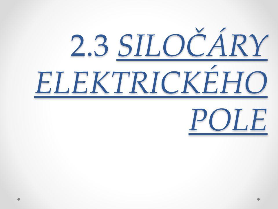 2.3 SILOČÁRY ELEKTRICKÉHO POLE