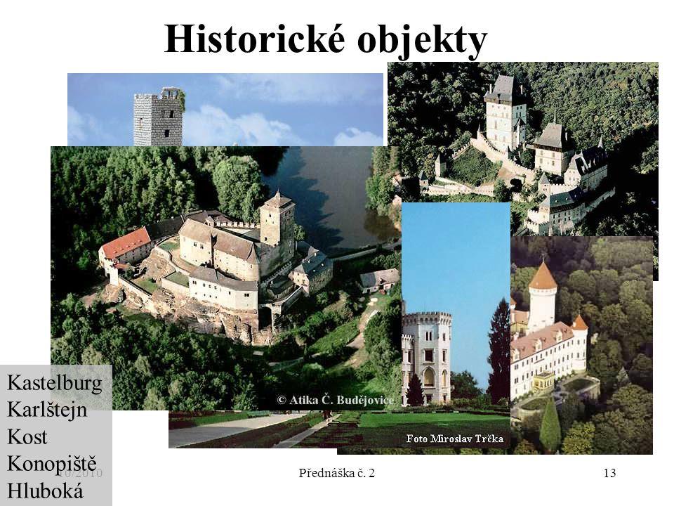 10/2010Přednáška č. 213 Historické objekty Kastelburg Karlštejn Kost Konopiště Hluboká