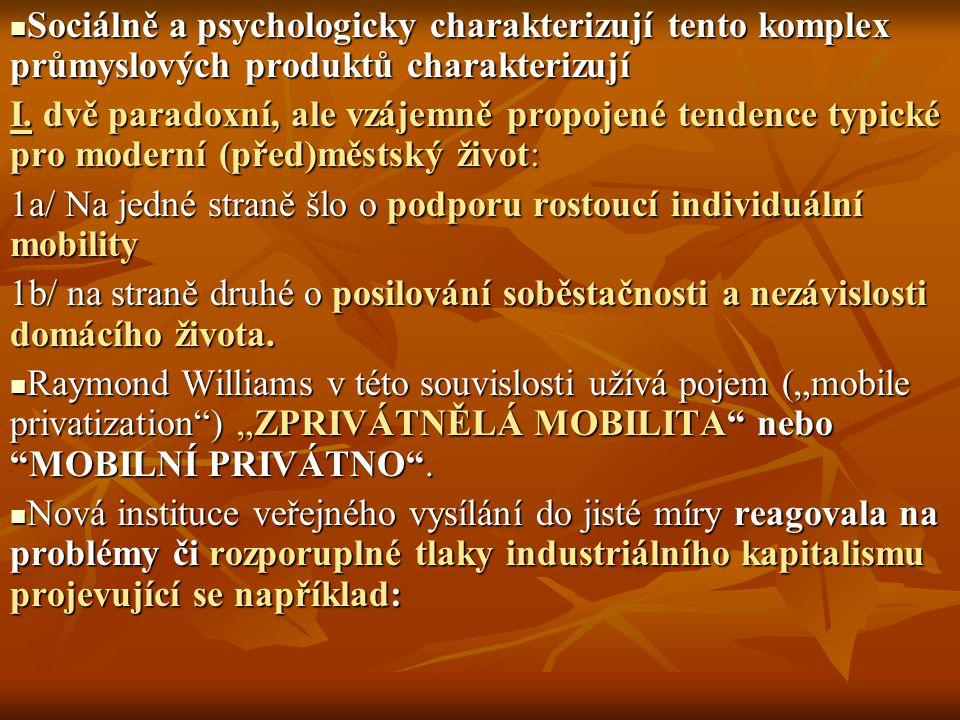Sociálně a psychologicky charakterizují tento komplex průmyslových produktů charakterizují Sociálně a psychologicky charakterizují tento komplex průmy
