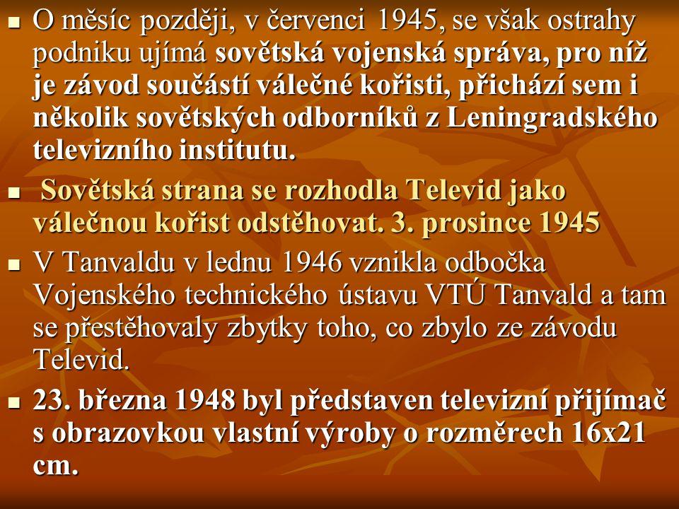 O měsíc později, v červenci 1945, se však ostrahy podniku ujímá sovětská vojenská správa, pro níž je závod součástí válečné kořisti, přichází sem i ně