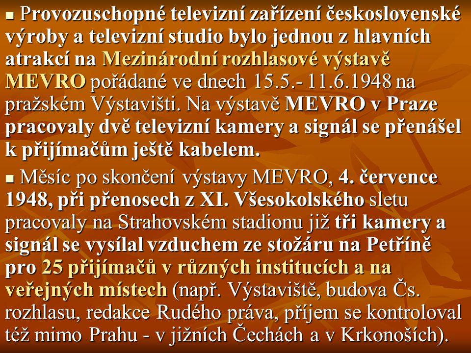 Provozuschopné televizní zařízení československé výroby a televizní studio bylo jednou z hlavních atrakcí na Mezinárodní rozhlasové výstavě MEVRO pořá