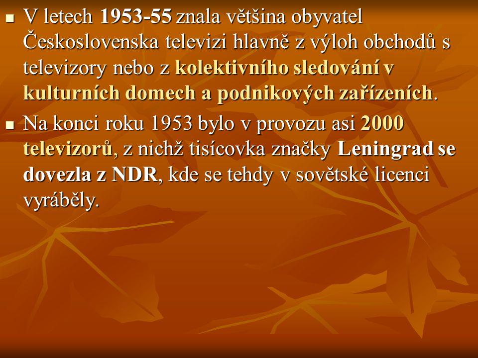 V letech 1953-55 znala většina obyvatel Československa televizi hlavně z výloh obchodů s televizory nebo z kolektivního sledování v kulturních domech