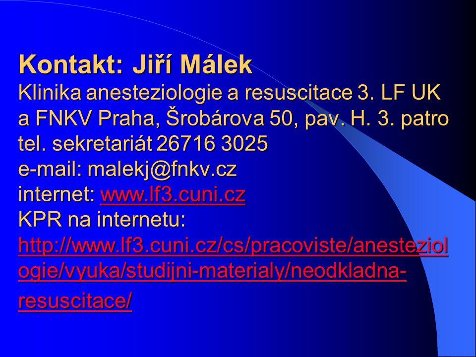 Kontakt: Jiří Málek Klinika anesteziologie a resuscitace 3.