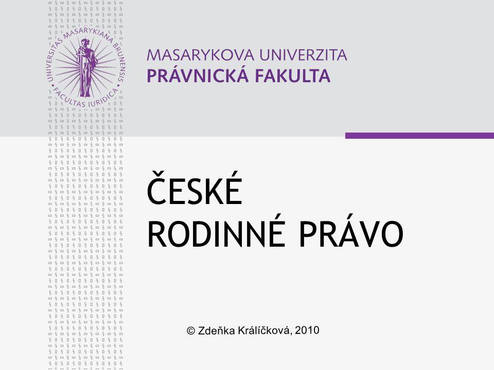ČESKÉ RODINNÉ PRÁVO © Zdeňka Králíčková, 2010