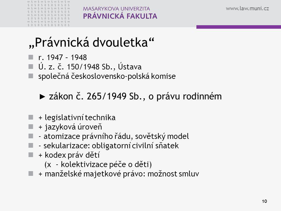 """www.law.muni.cz 10 """"Právnická dvouletka"""" r. 1947 – 1948 Ú. z. č. 150/1948 Sb., Ústava společná československo-polská komise ► zákon č. 265/1949 Sb., o"""