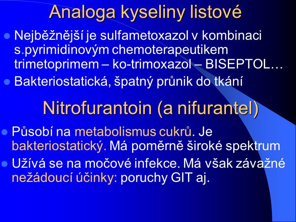 Analoga kyseliny listové Nejběžnější je sulfametoxazol v kombinaci s.pyrimidinovým chemoterapeutikem trimetoprimem – ko-trimoxazol – BISEPTOL… Bakteri