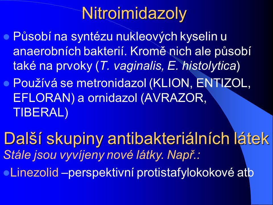 Nitroimidazoly Působí na syntézu nukleových kyselin u anaerobních bakterií.