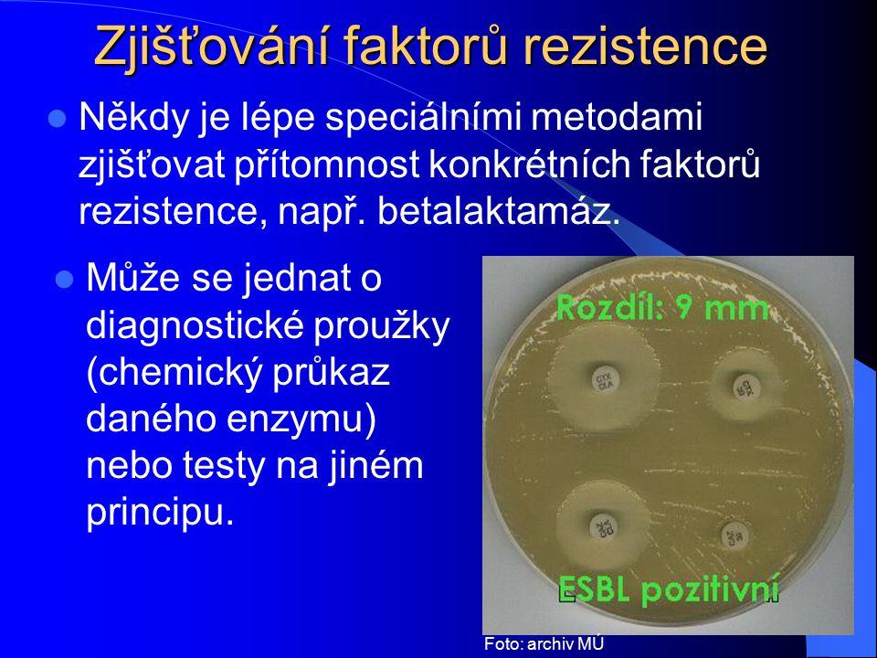 Zjišťování faktorů rezistence Někdy je lépe speciálními metodami zjišťovat přítomnost konkrétních faktorů rezistence, např.