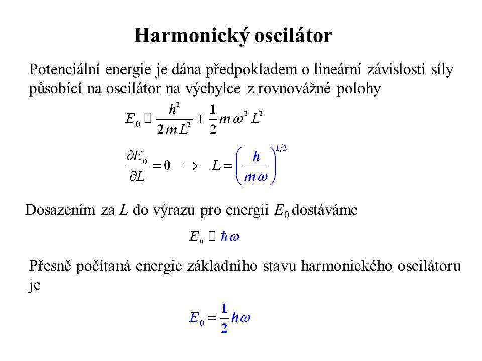 Harmonický oscilátor Potenciální energie je dána předpokladem o lineární závislosti síly působící na oscilátor na výchylce z rovnovážné polohy Dosazen