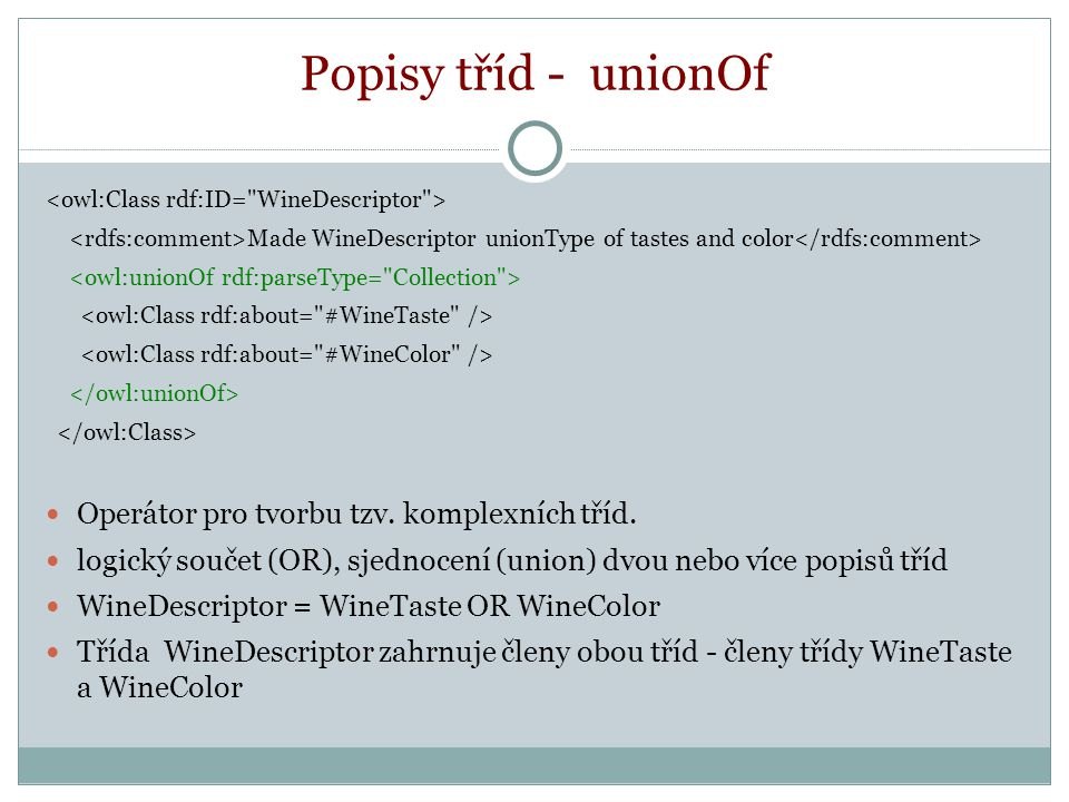 Popisy tříd - unionOf Made WineDescriptor unionType of tastes and color Operátor pro tvorbu tzv.
