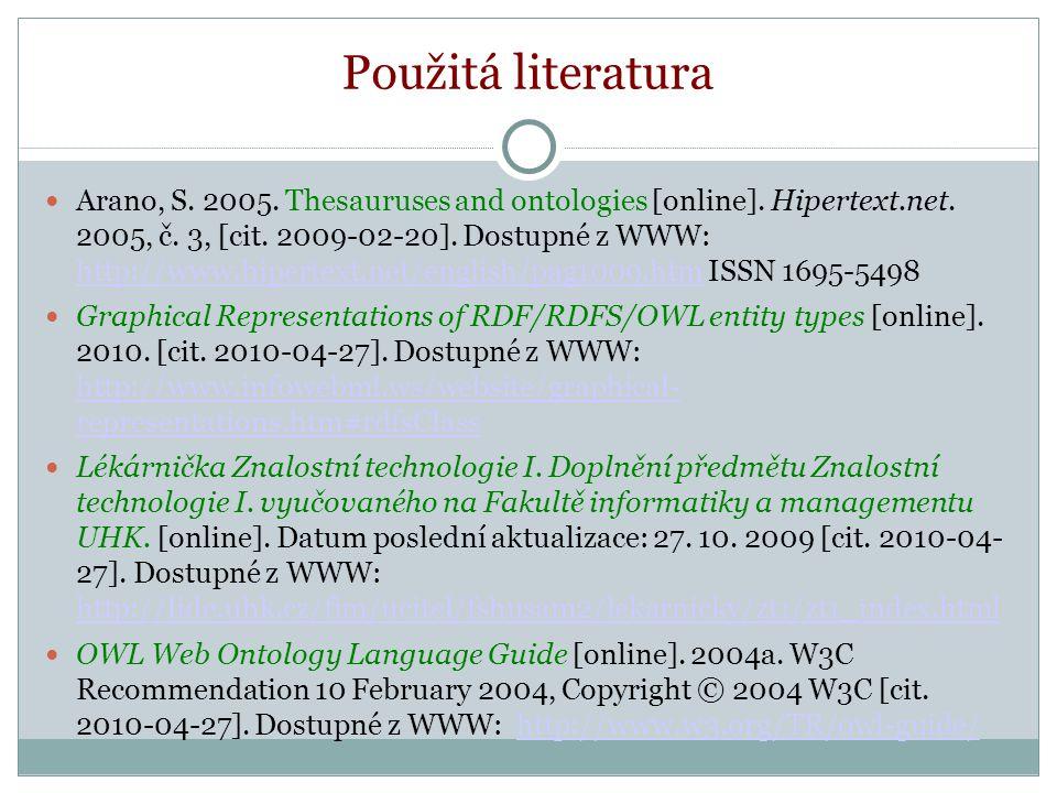 Použitá literatura Arano, S. 2005. Thesauruses and ontologies [online].