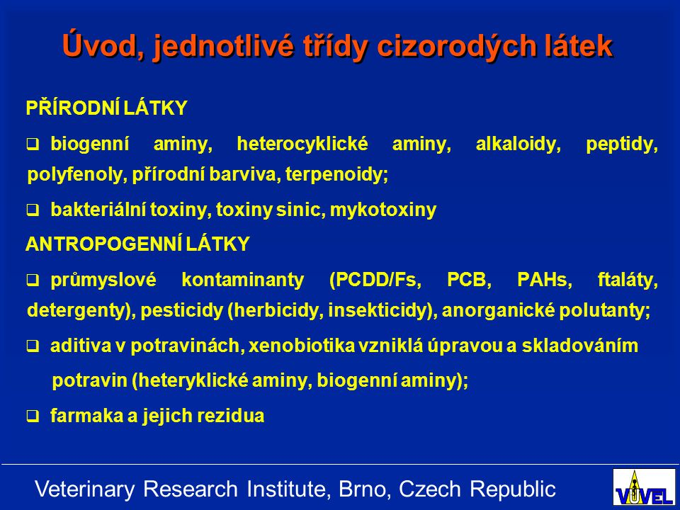 Veterinary Research Institute, Brno, Czech Republic Terpenoidy