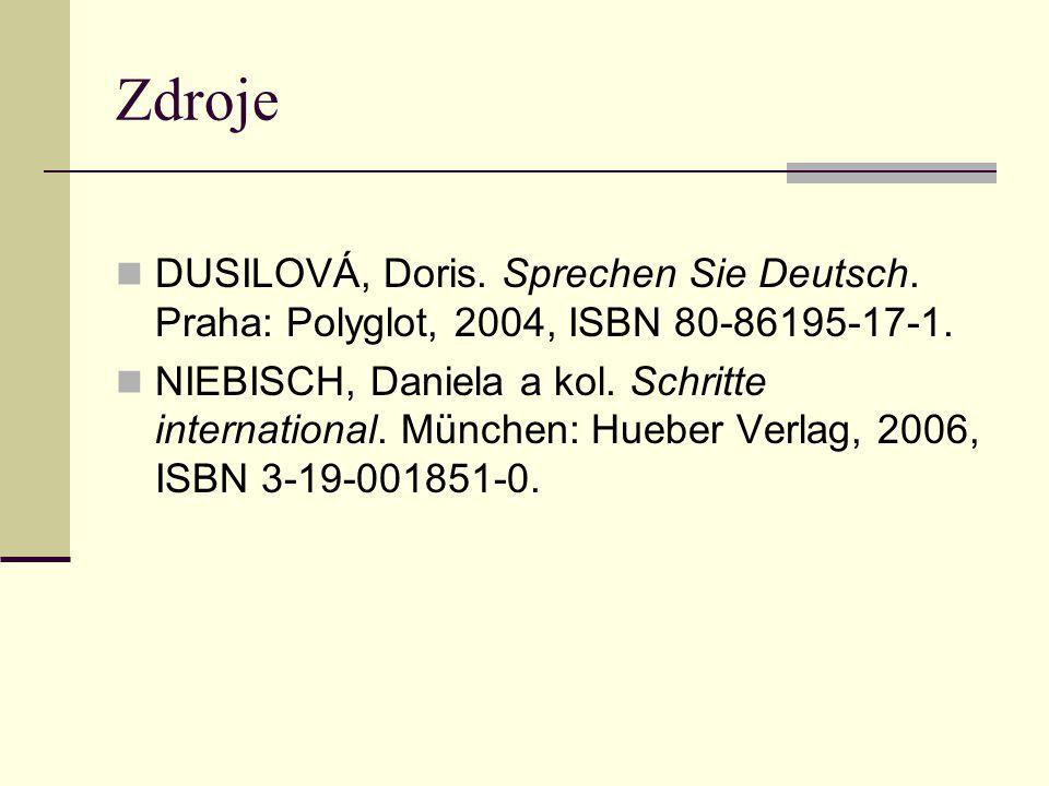 Zdroje DUSILOVÁ, Doris. Sprechen Sie Deutsch. Praha: Polyglot, 2004, ISBN 80-86195-17-1.